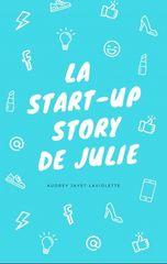 La start-up story de Julie – Audrey Jayet-Laviolette